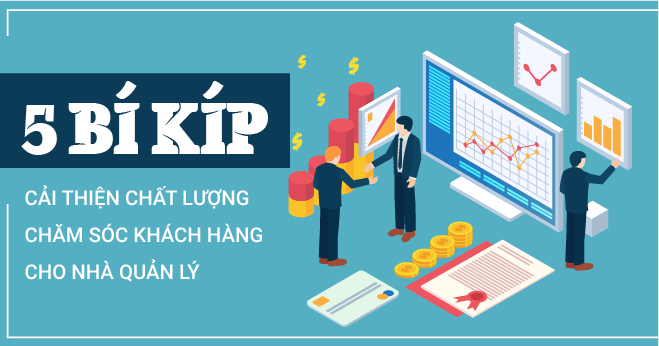 5-bi-kip-cai-thien-chat-luong-cham-soc-khach-hang-cho-nha-quan-ly