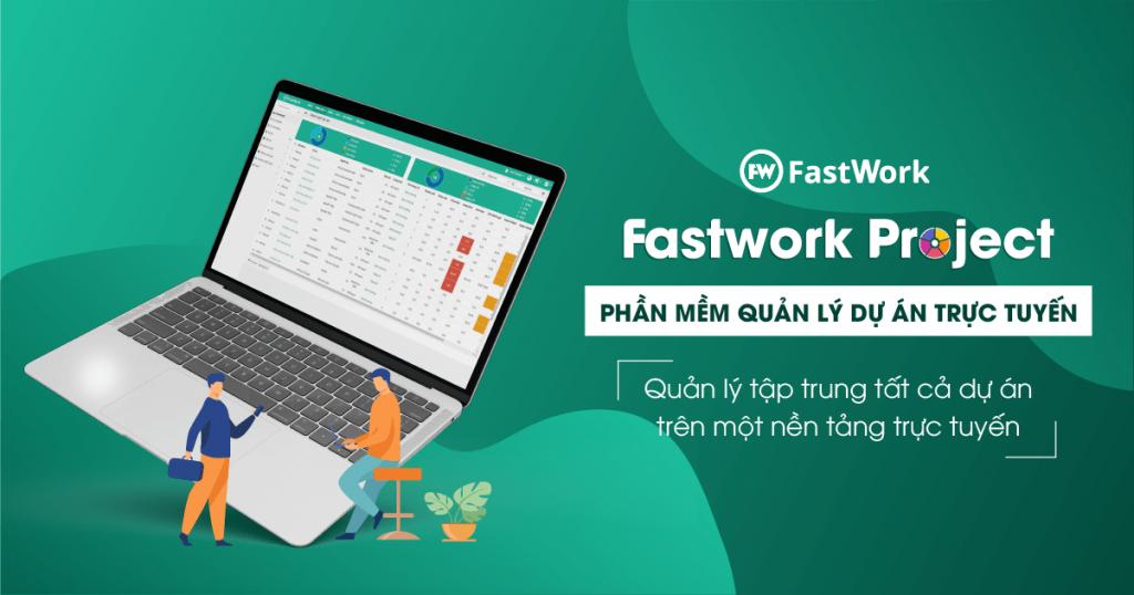 FastWork Project - giúp số hóa và quản lý tất cả các công việc, dự án toàn bộ công việc trong doanh nghiệp trên một hệ thống tập trung, trực tuyến