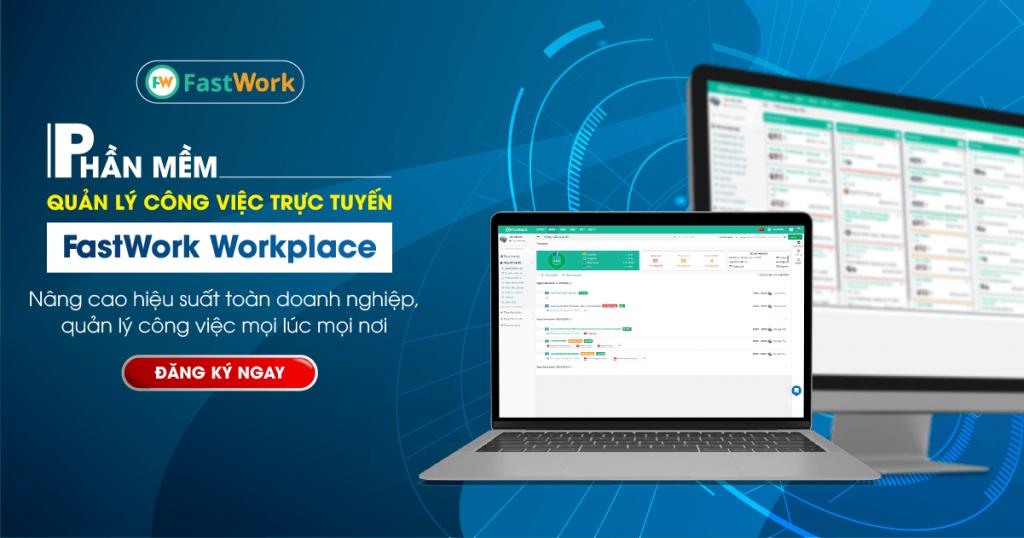 Phần mềm quản lý công việc trực tuyến FastWork Workplace