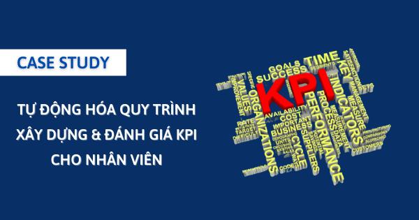 Tự động hóa quy trình xây dựng và đánh giá KPI cho nhân viên