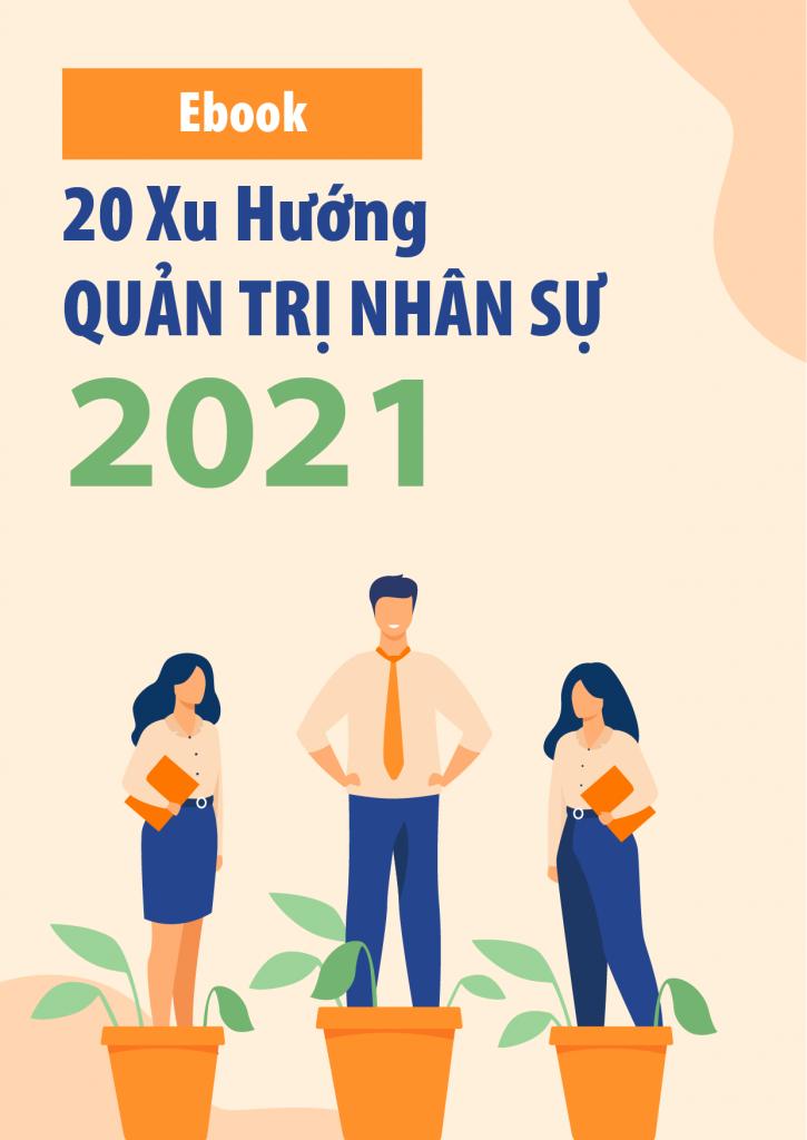 20 xu hướng quản trị nhân sự năm 2021