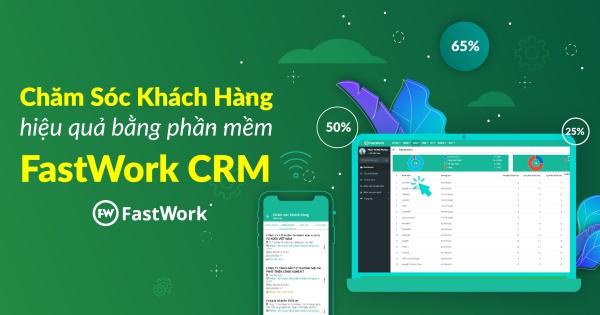 Chăm sóc khách hàng bằng FastWork CRM