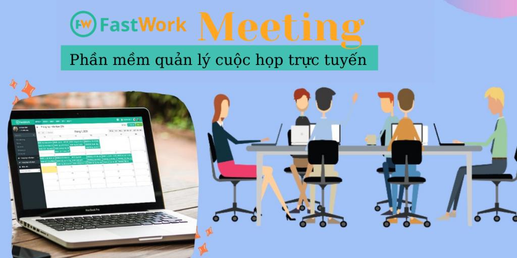 FastWork Meeting - Phần mềm quản lý cuộc họp trực tuyến