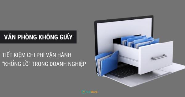 FastWork-van-phong-khong-giay-tiet-kiem-chi-phi-van-hanh-khong-lo