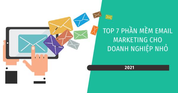Top 7 phần mềm Email Marketing cho doanh nghiệp nhỏ 2021