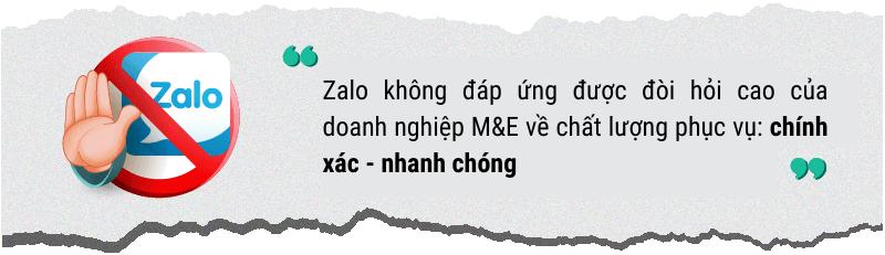 Zalo không đáp ứng được đòi hỏi cao trong doanh nghiệp M&E về chất lượng phục vụ chính xác - nhanh chóng