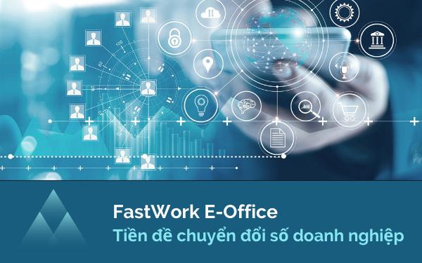 FastWork E-Office Tiền đề chuyển đổi số doanh nghiệp