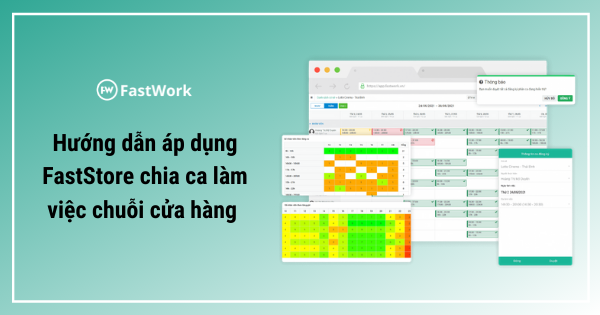 Hướng dẫn áp dụng FastStore - Phần mềm chia ca làm việc chuỗi cửa hàng