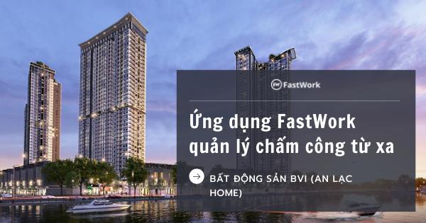 Bất động sản BVI ứng dụng FastWork quản lý chấm công từ xa