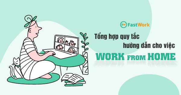 Tổng hợp quy tắc, hướng dẫn cho việc Work-From-Home