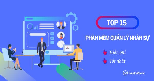 Review TOP 15 phần mềm quản lý nhân sự miễn phí tốt nhất 2021